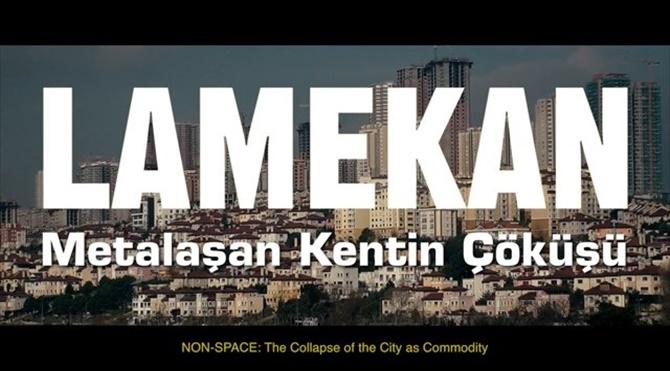 LAMEKAN: Metalaşan Kentin Çöküşü